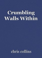 Crumbling Walls Within