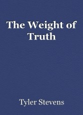 The Weight of Truth