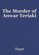 The Murder of Anwar Teriaki
