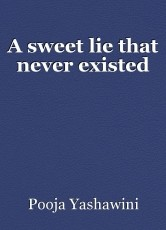 A sweet lie that never existed