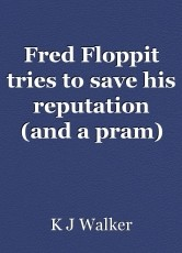 Fred Floppit tries to save his reputation (and a pram)