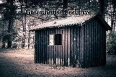 Greenhouse Sedative