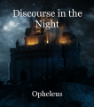 Discourse in the Night