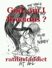 God, am I Precious ?