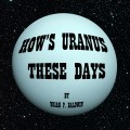 How's Uranus These Days