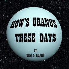 How's Uranus These Days