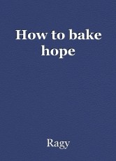How to bake hope