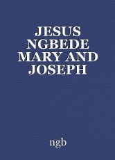 JESUS NGBEDE MARY AND JOSEPH