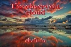 The observant cloud