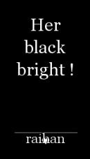 Her black bright !