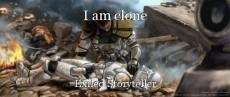 I am clone