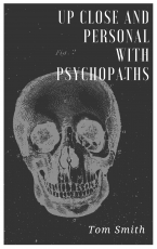 Up Close And Personal With Psychopaths