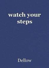 watch your steps