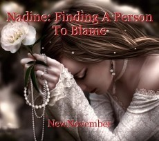 Nadine: Finding A Person To Blame
