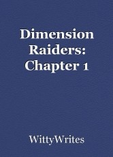 Dimension Raiders: Chapter 1