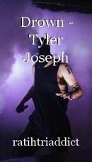 Drown - Tyler Joseph