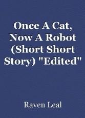 Once A Cat, Now A Robot (Short Short Story)