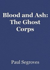 Blood and Ash: The Ghost Corps