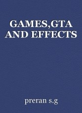 GAMES,GTA AND EFFECTS