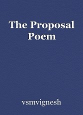 The Proposal Poem