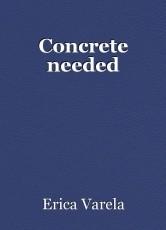 Concrete needed