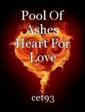 Pool Of Ashes Heart For Love