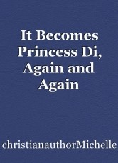 It Becomes Princess Di, Again and Again