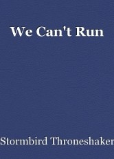 We Can't Run