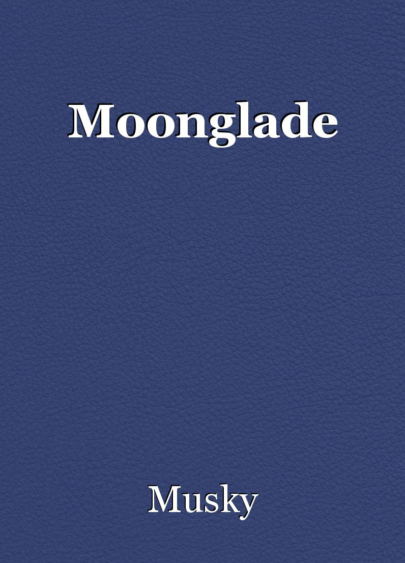 Moonglade Poem By Musky