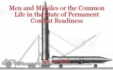 Men and Missiles or the Common Life in the State of Permanent Combat Readiness