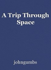 A Trip Through Space