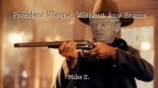 President Wayne, Without Any Brains