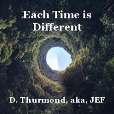 Each Time is Different
