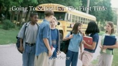 Going To School For The First Time