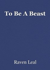 To Be A Beast