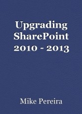 Upgrading SharePoint 2010 - 2013