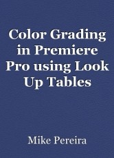 Color Grading in Premiere Pro using Look Up Tables