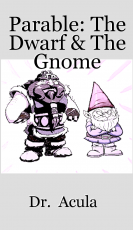 Parable: The Dwarf & The Gnome