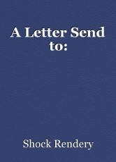 A Letter Send to: