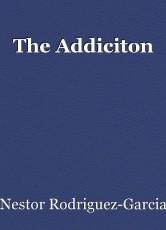 The Addiciton