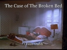 The Case of The Broken Bed