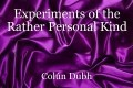 Experiments of the Rather Personal Kind