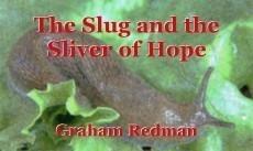 The Slug and the Sliver of Hope