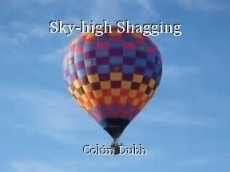 Sky-high Shagging