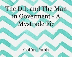 The D.I. and The Man in Goverment - A Mystrade Fic
