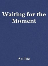 Waiting for the Moment