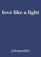 love like a light