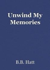 Unwind My Memories