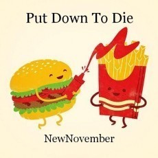 Put Down To Die
