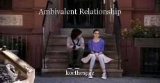 Ambivalent Relationship